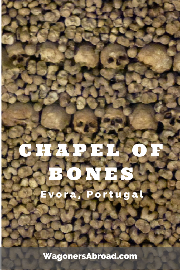 Chapel of the Bones Evora-Portugal.  Seems a bit creepy, but fascinating too.  Read more on WagonersAbroad.com