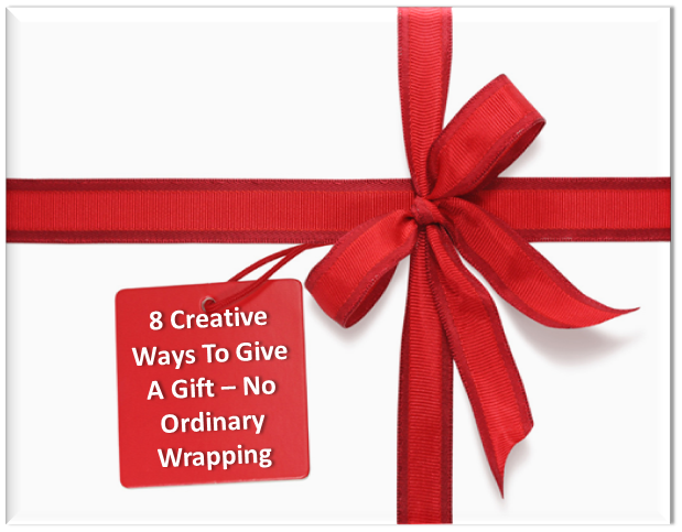 Give a Gift in a Unique Way. No Wrapping Allowed.