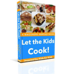 Let the Kids Cook! Inspired by Kids for Kids