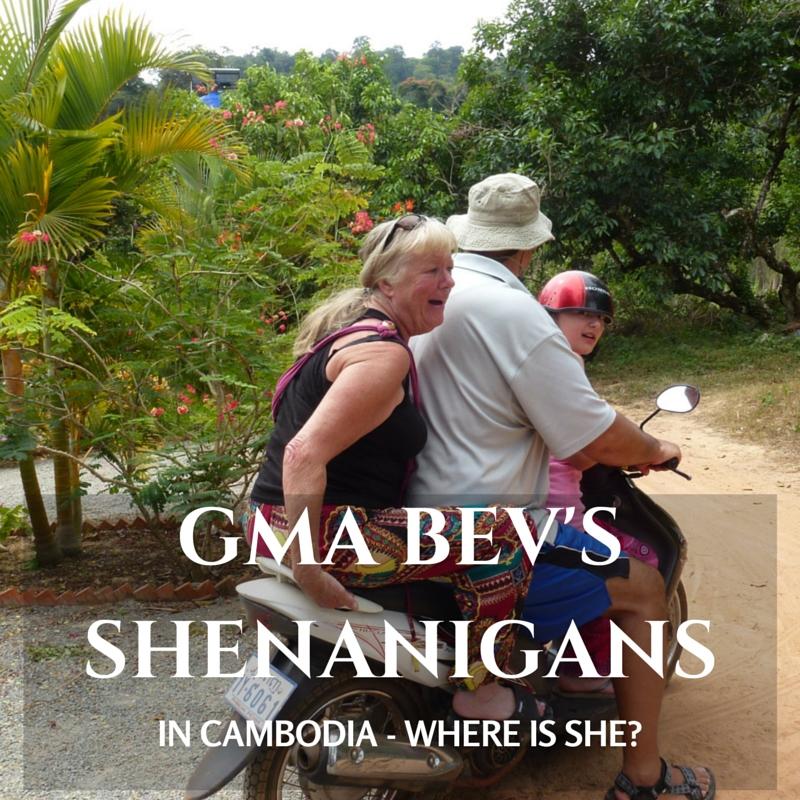 Gma Bev's Shenanigans in Cambodia