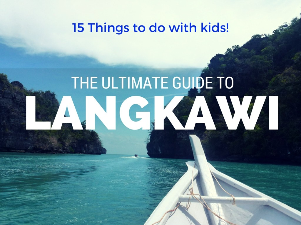 The Ultimate Guide Of 15 Things To Do In Langkawi Malaysia with kids. Read more on WagonersAbroad.com