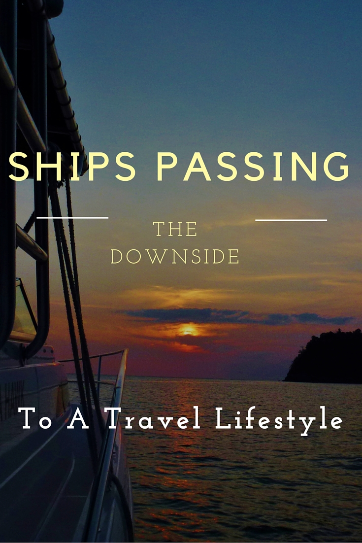 Ships Passing - One Downside To A Travel Lifestyle.  After 3 years with a travel lifestyle, we are touched by all of those we have met along the way. No matter how brief our encounter, good-bye is difficult. Read more on WagonersAbroad.com
