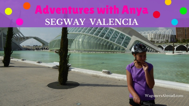 Adventures with Anya Segway Valencia - come along on the adventure through the park and into the city center. Click to read more on WagonersAbroad.com