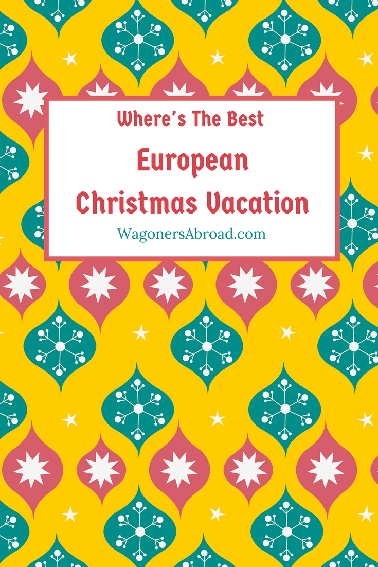 Where 39 s the best european christmas vacation tell it all for The best christmas vacations